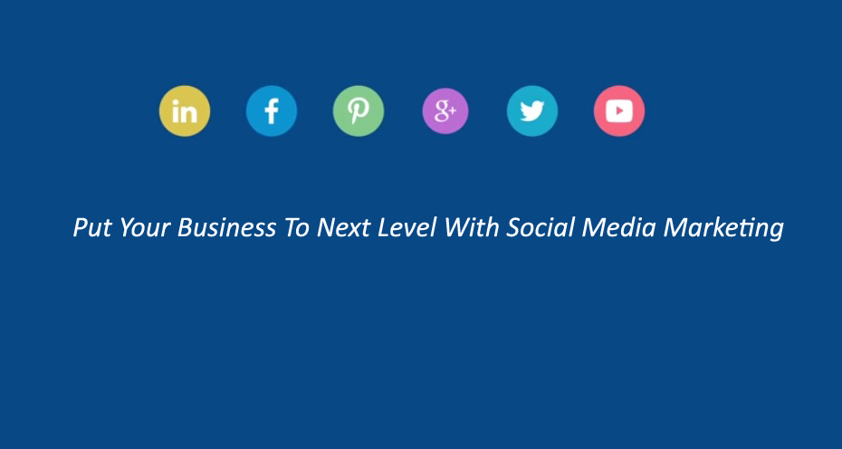 Put Your Business To Next Level With Social Media Marketing